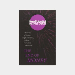 The End of Money : The story of bitcoin, cryptocurrencies and the blockchain revolution