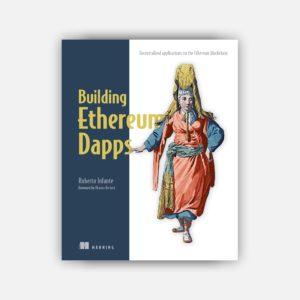 Building Ethereum Dapps : Decentralized Applications on the Ethereum Blockchain