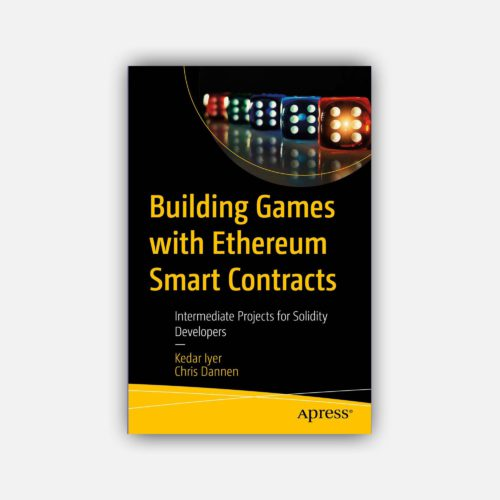 Building Games with Ethereum Smart Contracts : Intermediate Projects for Solidity Developers