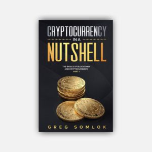 Cryptocurrency in a Nutshell : The Basics of Blockchain and Cryptocurrency Part 1